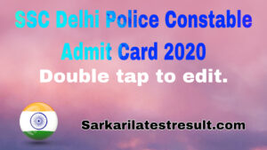 SSC Delhi Police Constable Admit Card 2020